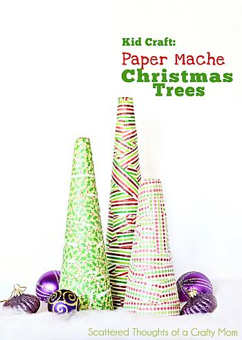 Paper Mache Christmas Trees - Scattered Thoughts of a Crafty Mom